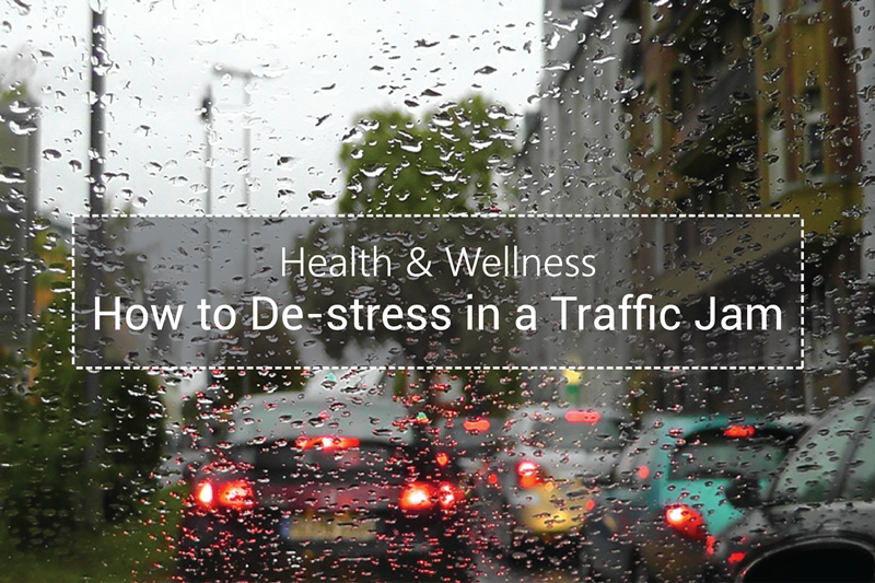 Health And Wellness – How To De-stress In A Traffic Jam