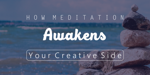 How Meditation Awakens Your Creative Side