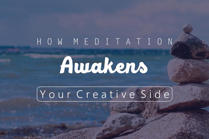 How Meditation Awakens Your Creative Side