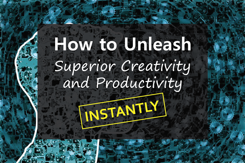 How to Unleash Superior Creativity and Productivity 2