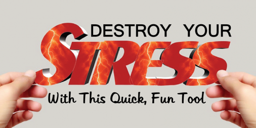 Destroy Your Stress With This Quick, Fun Tool