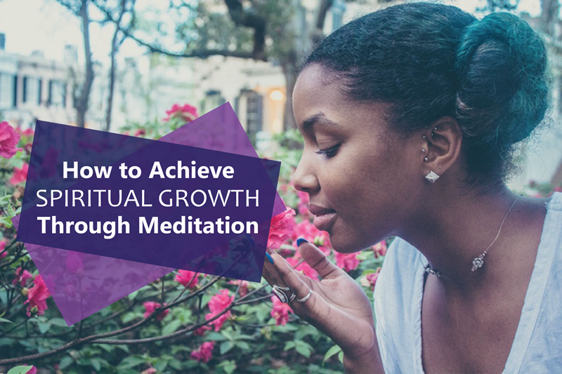 how to achieve spiritual growth through meditation