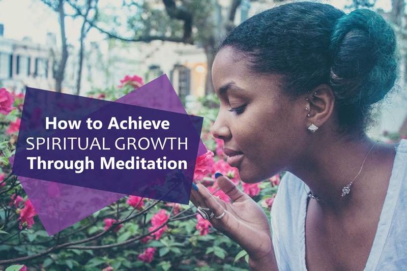 how to achieve spiritual growth through meditation