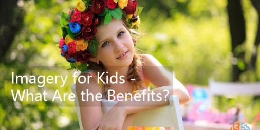 Imagery for Kids – What Are the Benefits?