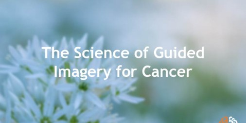 The Science of Guided Imagery for Cancer