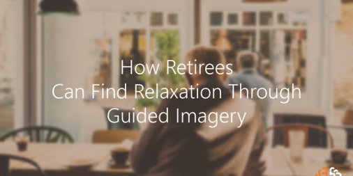 How Retirees Can Find Relaxation Through Guided Imagery