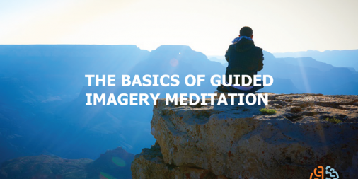 The Basics of Guided Imagery Meditation