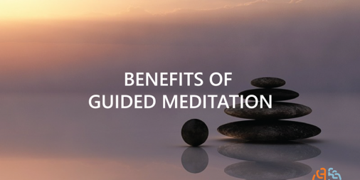 Benefits of Guided Meditation
